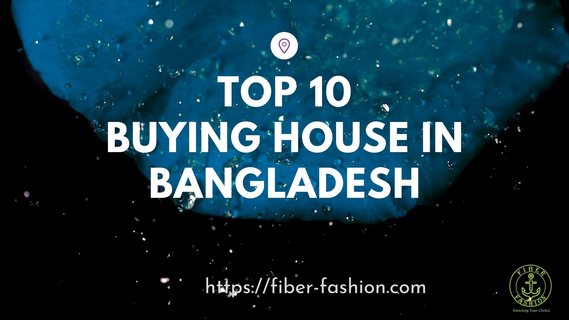 Top 10 buying house in Bangladesh