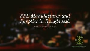 PPE Manufacturer and Supplier in Bangladesh
